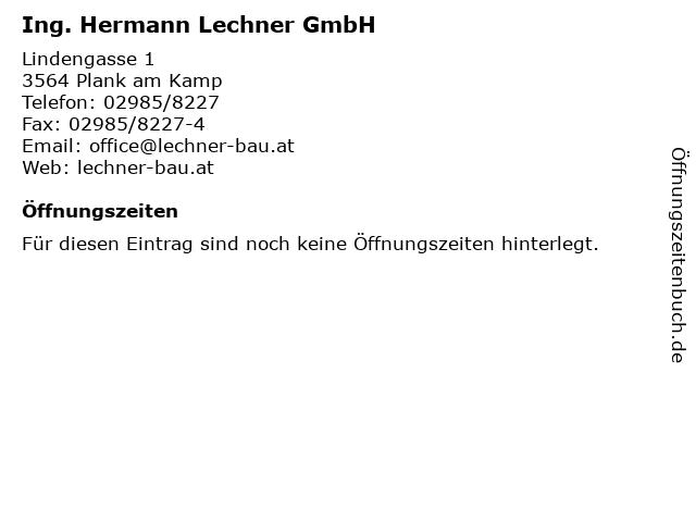 Ing. Hermann Lechner GmbH in Plank am Kamp: Adresse und Öffnungszeiten