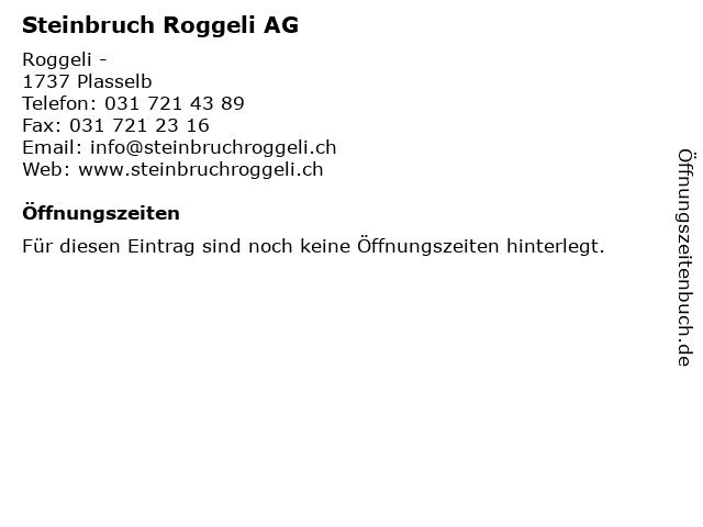 Steinbruch Roggeli AG in Plasselb: Adresse und Öffnungszeiten