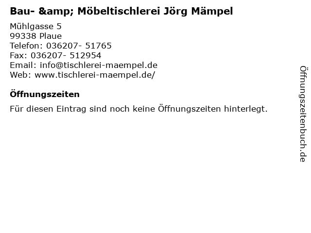 Bau- & Möbeltischlerei Jörg Mämpel in Plaue: Adresse und Öffnungszeiten