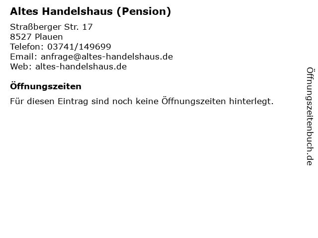 Altes Handelshaus (Pension) in Plauen: Adresse und Öffnungszeiten