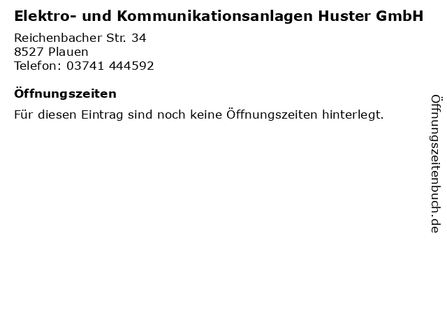 Elektro- und Kommunikationsanlagen Huster GmbH in Plauen: Adresse und Öffnungszeiten
