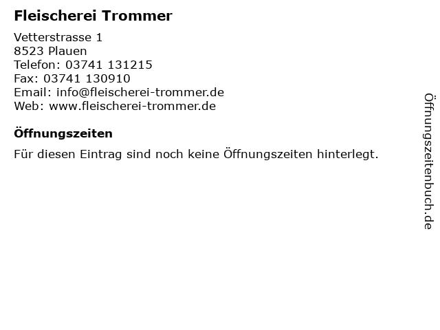 Fleischerei Trommer in Plauen: Adresse und Öffnungszeiten