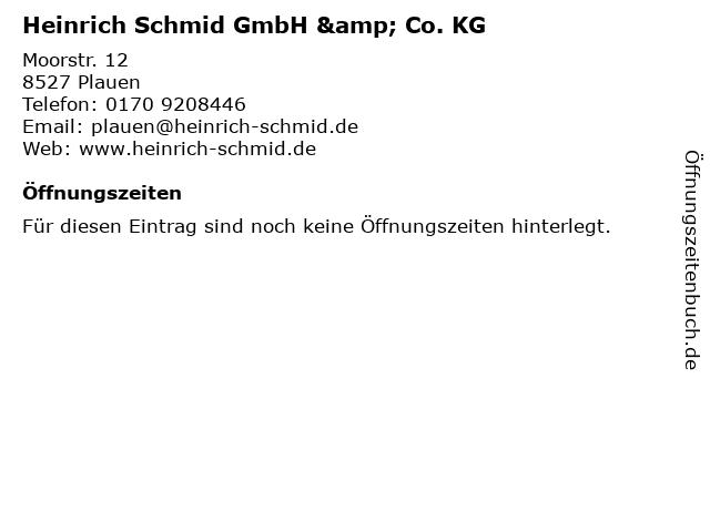 Heinrich Schmid GmbH & Co. KG in Plauen: Adresse und Öffnungszeiten