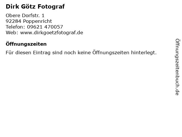 Dirk Götz Fotograf in Poppenricht: Adresse und Öffnungszeiten