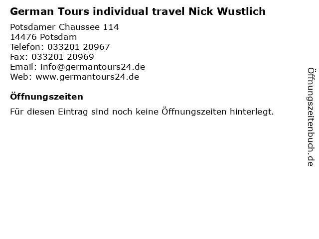 German Tours individual travel Nick Wustlich in Potsdam: Adresse und Öffnungszeiten