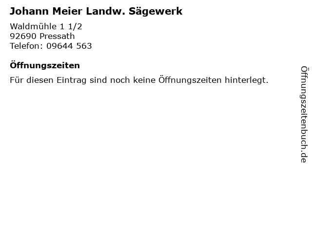 Johann Meier Landw. Sägewerk in Pressath: Adresse und Öffnungszeiten