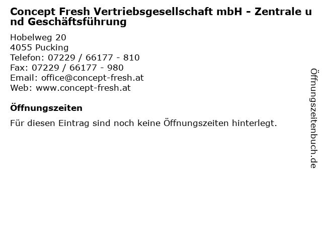 Concept Fresh Vertriebsgesellschaft mbH - Zentrale und Geschäftsführung in Pucking: Adresse und Öffnungszeiten