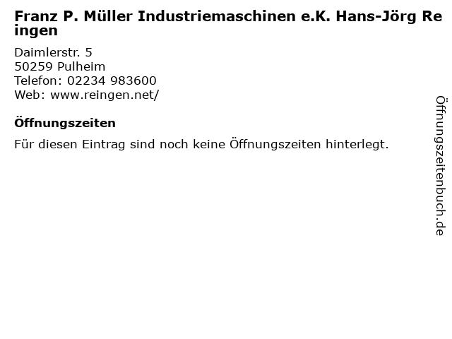 Franz P. Müller Industriemaschinen e.K. Hans-Jörg Reingen in Pulheim: Adresse und Öffnungszeiten
