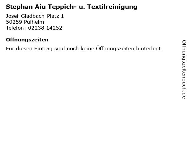 Stephan Aiu Teppich- u. Textilreinigung in Pulheim: Adresse und Öffnungszeiten
