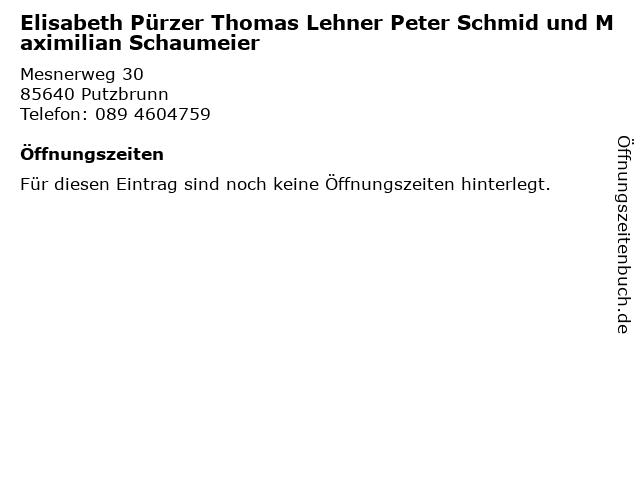 Elisabeth Pürzer Thomas Lehner Peter Schmid und Maximilian Schaumeier in Putzbrunn: Adresse und Öffnungszeiten