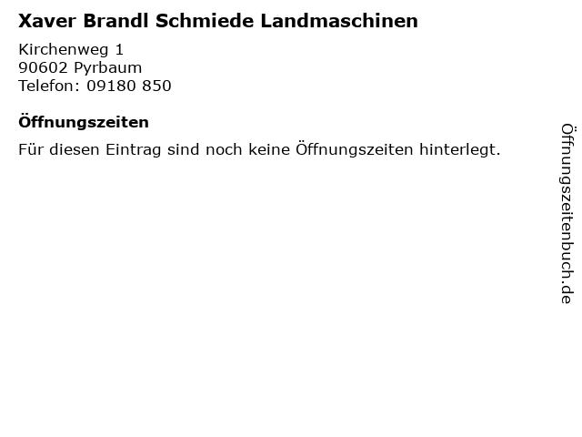 Xaver Brandl Schmiede Landmaschinen in Pyrbaum: Adresse und Öffnungszeiten