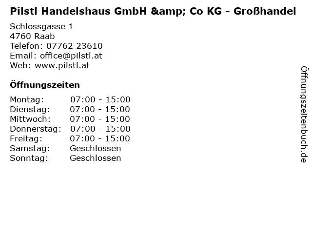 Pilstl Handelshaus GmbH & Co KG in Raab: Adresse und Öffnungszeiten