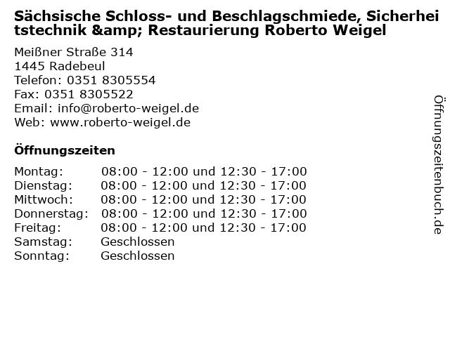 Sächsische Schloss- und Beschlagschmiede, Sicherheitstechnik & Restaurierung Roberto Weigel in Radebeul: Adresse und Öffnungszeiten