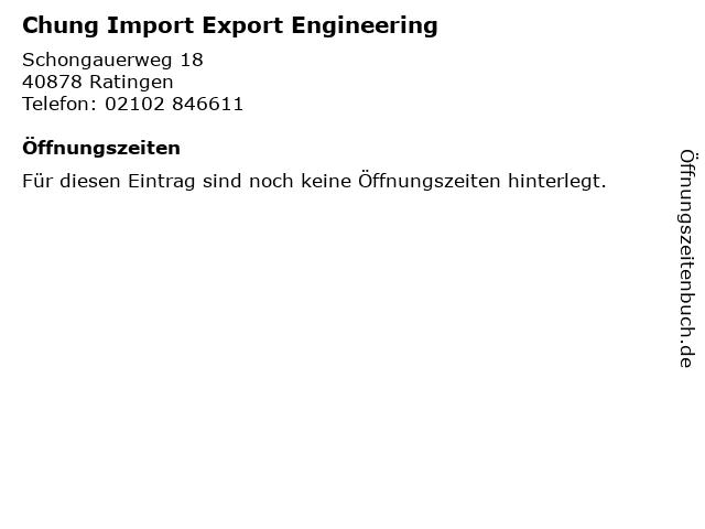 Chung Import Export Engineering in Ratingen: Adresse und Öffnungszeiten