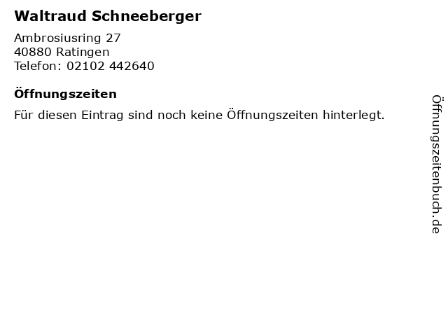 Waltraud Schneeberger in Ratingen: Adresse und Öffnungszeiten