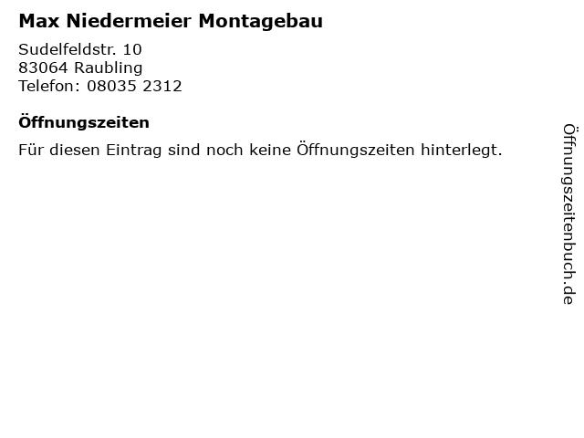 Max Niedermeier Montagebau in Raubling: Adresse und Öffnungszeiten