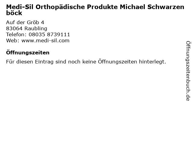 Medi-Sil Orthopädische Produkte Michael Schwarzenböck in Raubling: Adresse und Öffnungszeiten