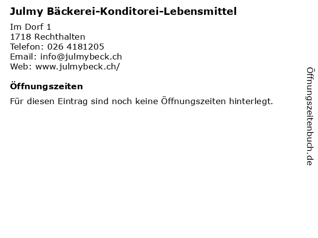 Julmy Bäckerei-Konditorei-Lebensmittel in Rechthalten: Adresse und Öffnungszeiten