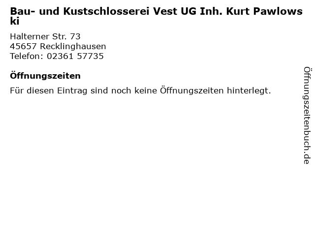 Bau- und Kustschlosserei Vest UG Inh. Kurt Pawlowski in Recklinghausen: Adresse und Öffnungszeiten