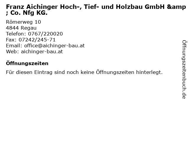 Franz Aichinger Hoch-, Tief- und Holzbau GmbH & Co. Nfg KG. in Regau: Adresse und Öffnungszeiten