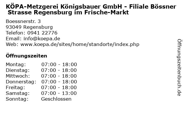 KÖPA-Metzgerei Königsbauer GmbH - Filiale Bössner Strasse Regensburg im Frische-Markt in Regensburg: Adresse und Öffnungszeiten