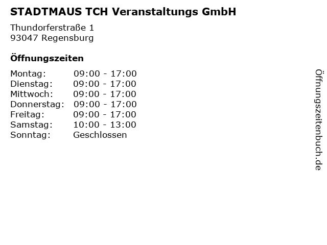 STADTMAUS TCH Veranstaltungs GmbH in Regensburg: Adresse und Öffnungszeiten