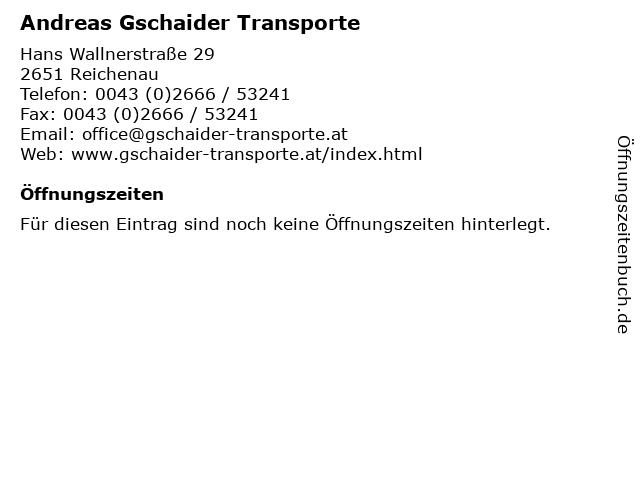 Andreas Gschaider Transporte in Reichenau: Adresse und Öffnungszeiten