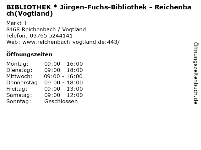 BIBLIOTHEK * Jürgen-Fuchs-Bibliothek - Reichenbach(Vogtland) in Reichenbach / Vogtland: Adresse und Öffnungszeiten