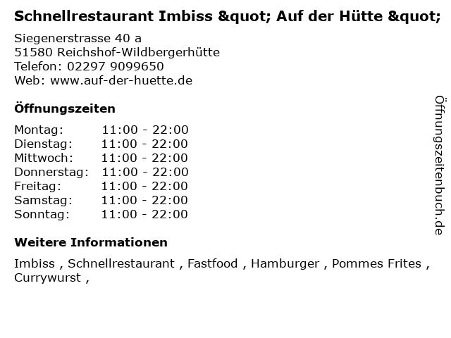 """Schnellrestaurant Imbiss """" Auf der Hütte """" in Reichshof-Wildbergerhütte: Adresse und Öffnungszeiten"""