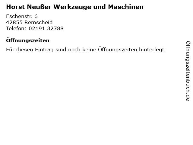 Horst Neußer Werkzeuge und Maschinen in Remscheid: Adresse und Öffnungszeiten