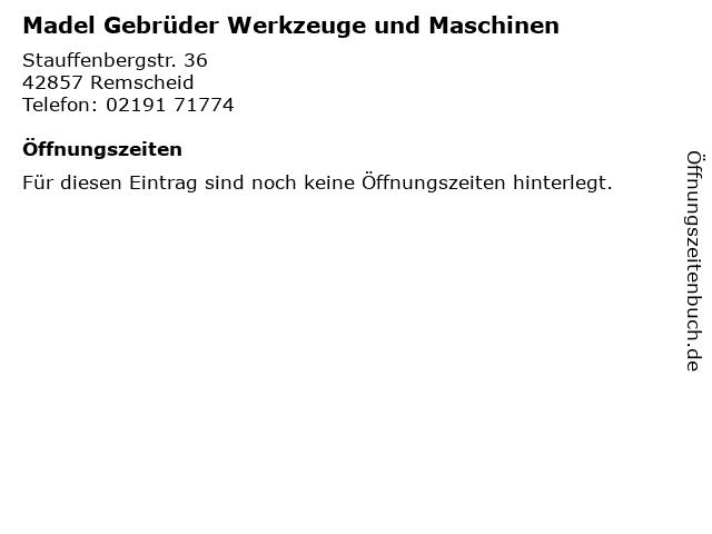 Madel Gebrüder Werkzeuge und Maschinen in Remscheid: Adresse und Öffnungszeiten