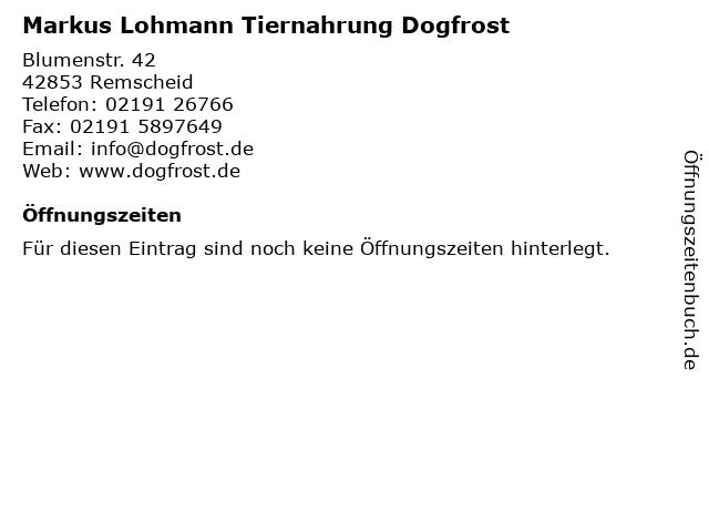 Markus Lohmann Tiernahrung Dogfrost in Remscheid: Adresse und Öffnungszeiten