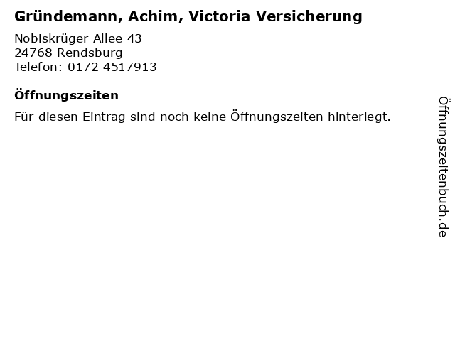 Gründemann, Achim, Victoria Versicherung in Rendsburg: Adresse und Öffnungszeiten
