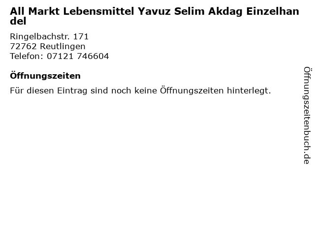 All Markt Lebensmittel Yavuz Selim Akdag Einzelhandel in Reutlingen: Adresse und Öffnungszeiten