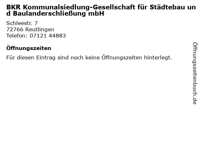 BKR Kommunalsiedlung-Gesellschaft für Städtebau und Baulanderschließung mbH in Reutlingen: Adresse und Öffnungszeiten