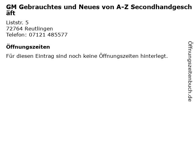 GM Gebrauchtes und Neues von A-Z Secondhandgeschäft in Reutlingen: Adresse und Öffnungszeiten