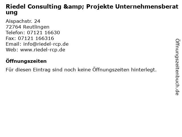 Riedel Consulting & Projekte Unternehmensberatung in Reutlingen: Adresse und Öffnungszeiten
