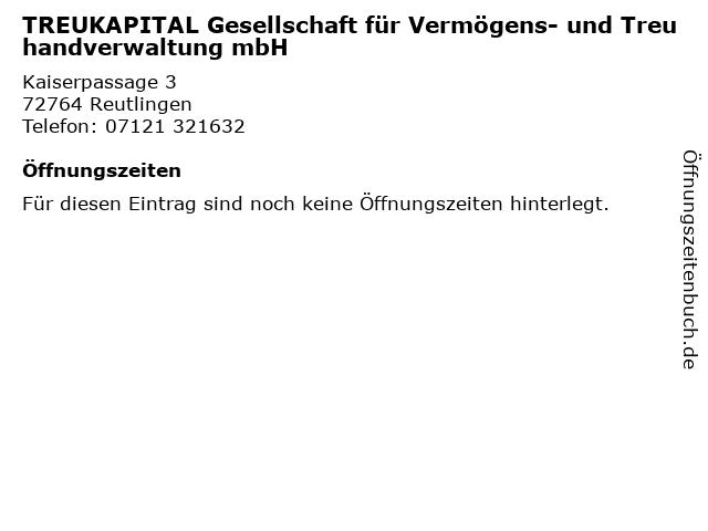 TREUKAPITAL Gesellschaft für Vermögens- und Treuhandverwaltung mbH in Reutlingen: Adresse und Öffnungszeiten