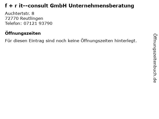 f + r it--consult GmbH Unternehmensberatung in Reutlingen: Adresse und Öffnungszeiten