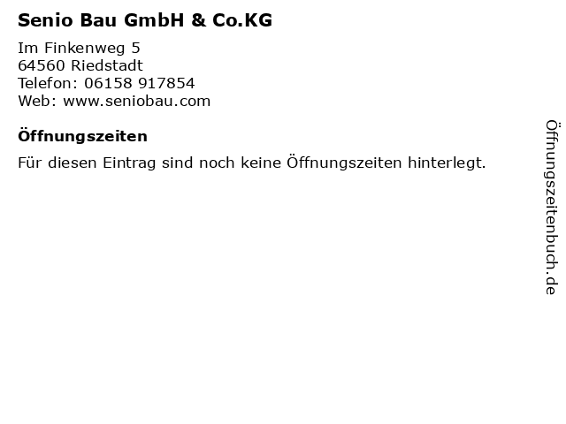 Senio Bau GmbH & Co.KG in Riedstadt: Adresse und Öffnungszeiten