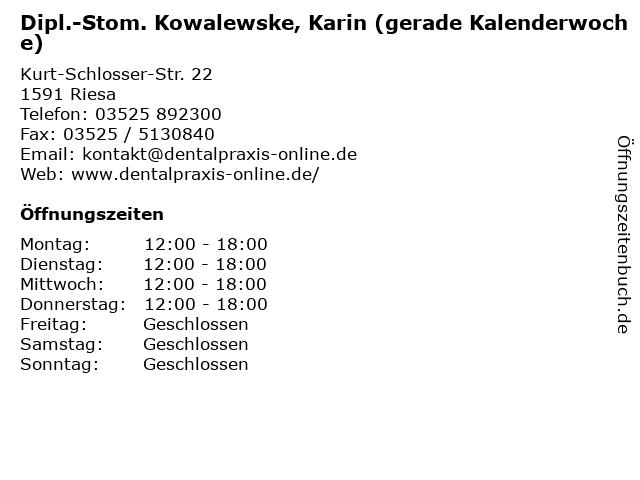 Dipl.-Stom. Kowalewske, Karin (gerade Kalenderwoche) in Riesa: Adresse und Öffnungszeiten