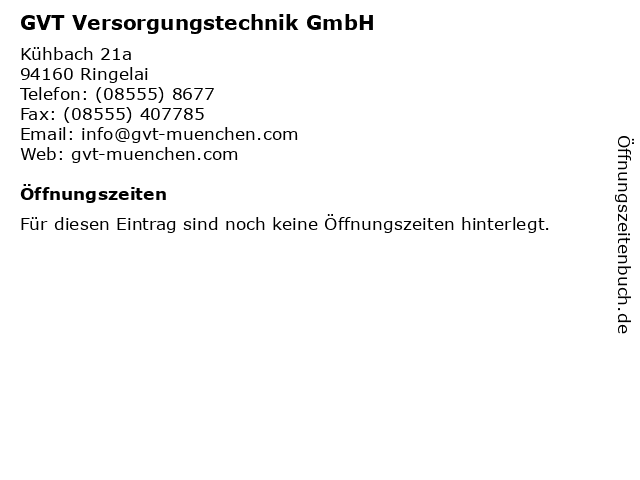 GVT Versorgungstechnik GmbH in Ringelai: Adresse und Öffnungszeiten