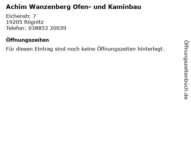 Achim Wanzenberg Ofen- und Kaminbau in Rögnitz: Adresse und Öffnungszeiten