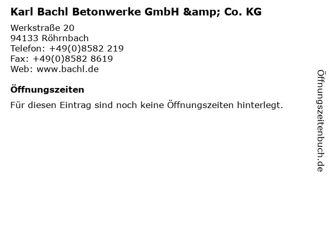 ᐅ öffnungszeiten Karl Bachl Betonwerke Gmbh Co Kg Werkstraße