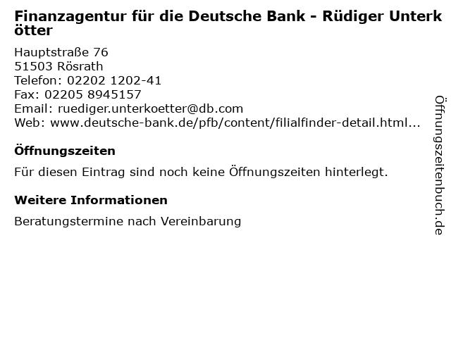 Finanzagentur für die Deutsche Bank - Rüdiger Unterkötter in Rösrath: Adresse und Öffnungszeiten