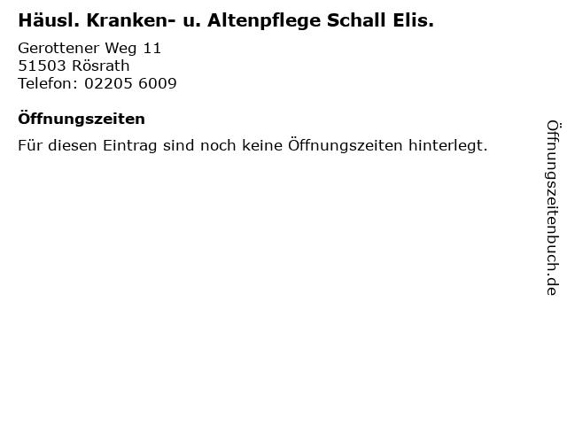 Häusl. Kranken- u. Altenpflege Schall Elis. in Rösrath: Adresse und Öffnungszeiten