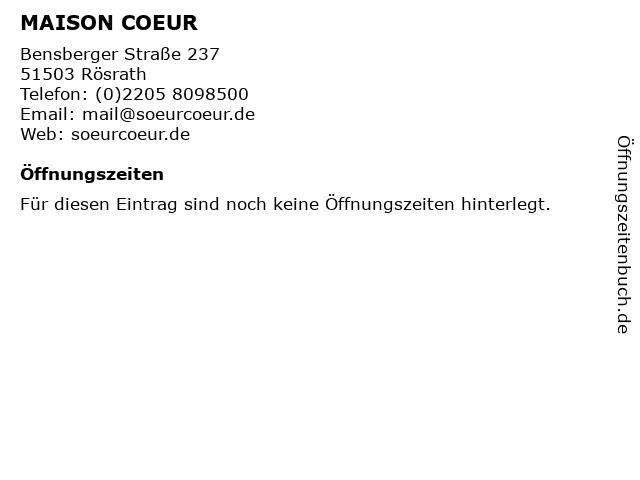 MAISON COEUR in Rösrath: Adresse und Öffnungszeiten
