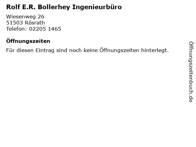 Rolf E.R. Bollerhey Ingenieurbüro in Rösrath: Adresse und Öffnungszeiten