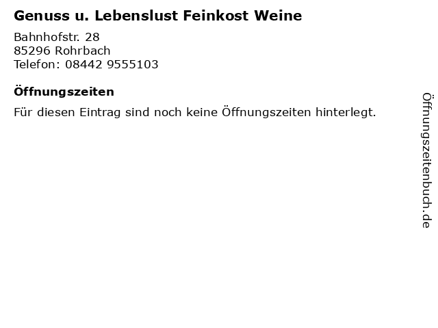 Genuss u. Lebenslust Feinkost Weine in Rohrbach: Adresse und Öffnungszeiten