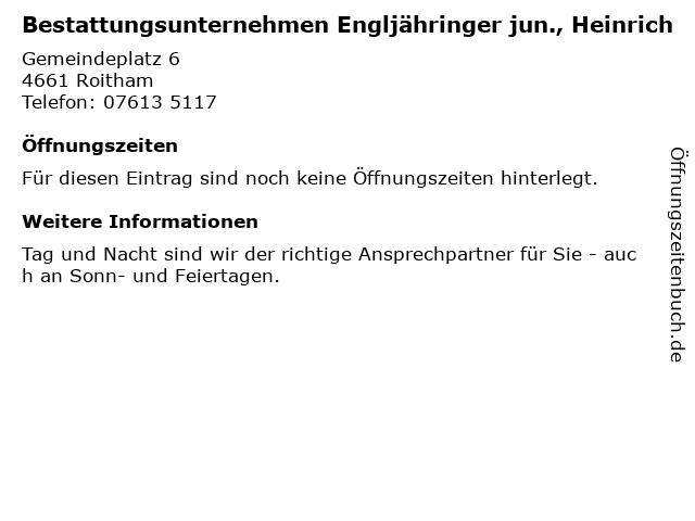Bestattungsunternehmen Engljähringer jun., Heinrich in Roitham: Adresse und Öffnungszeiten